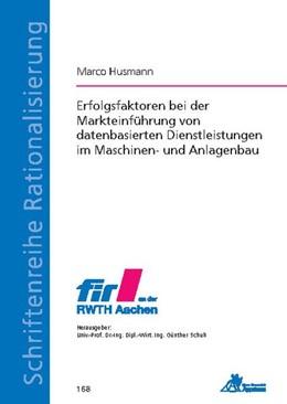 Abbildung von Husmann | Erfolgsfaktoren bei der Markteinführung von datenbasierten Dienstleistungen im Maschinen- und Anlagenbau | 1. Auflage | 2020 | beck-shop.de
