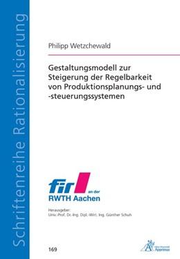 Abbildung von Wetzchewald | Gestaltungsmodell zur Steigerung der Regelbarkeit von Produktionsplanungs- und -steuerungssystemen | 2020