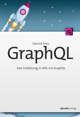 Abbildung von Kress | GraphQL | 1. Auflage | 2020 | beck-shop.de