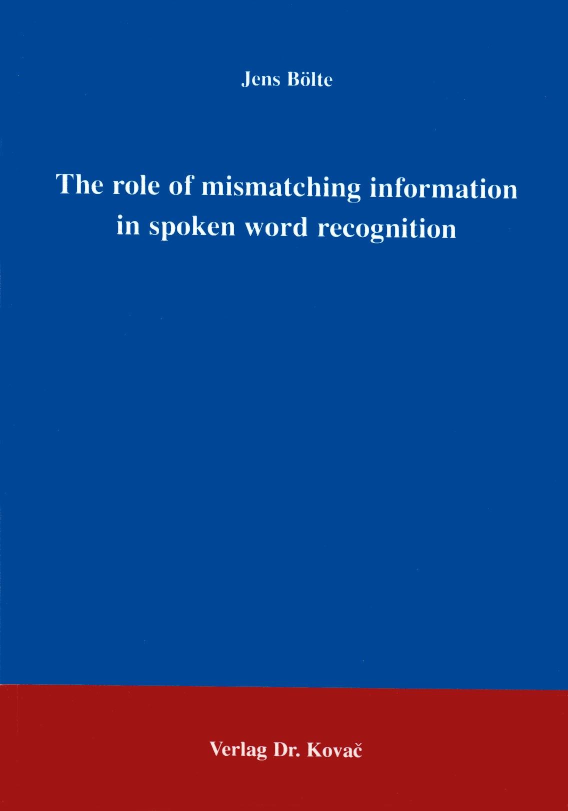 Abbildung von Bölte | The role of mismatching information in spoken word recognition | 1997