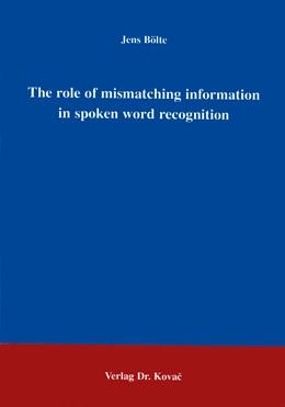 Abbildung von Bölte   The role of mismatching information in spoken word recognition   1997
