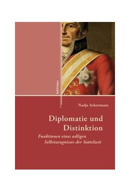 Abbildung von Ackermann | Diplomatie und Distinktion | 1 | 2020 | Funktionen eines adligen Selbs... | Band 014