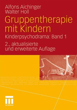 Abbildung von Aichinger / Holl | Gruppentherapie mit Kindern | 2. Aufl. 2010 | 2010 | Kinderpsychodrama: Band 1