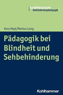 Abbildung von Heyl / Lang | Pädagogik bei Blindheit und Sehbehinderung | 2020