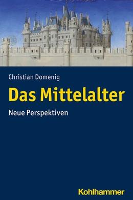 Abbildung von Domenig | Das Mittelalter | 2020 | Neue Perspektiven