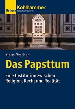 Abbildung von Fitschen | Das Papsttum | 2020 | Eine Institution zwischen Reli...