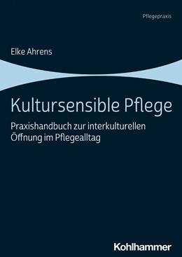 Abbildung von Ahrens | Kultursensible Pflege | 1. Auflage | 2022 | beck-shop.de