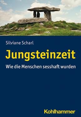 Abbildung von Scharl | Jungsteinzeit | 2020 | Wie die Menschen sesshaft wurd...