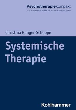 Abbildung von Hunger-Schoppe   Systemische Therapie   1. Auflage   2021   beck-shop.de