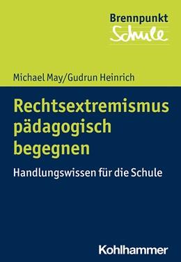 Abbildung von May / Heinrich | Rechtsextremismus pädagogisch begegnen | 1. Auflage | 2020 | beck-shop.de