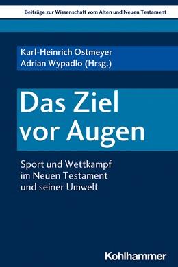Abbildung von Ostmeyer / Wypadlo | Das Ziel vor Augen | 1. Auflage | 2020 | beck-shop.de