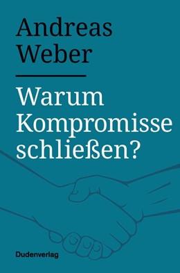 Abbildung von Weber | Warum Kompromisse schließen? | 1. Auflage | 2020 | beck-shop.de