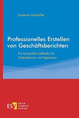 Abbildung von Ackstaller | Professionelles Erstellen von Geschäftsberichten | 1. Auflage | 2020 | beck-shop.de