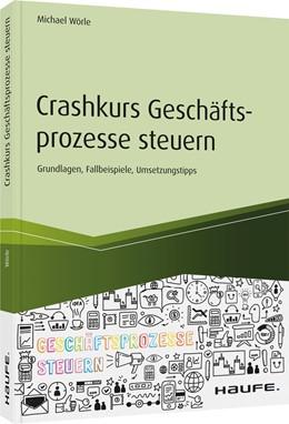 Abbildung von Wörle | Crashkurs Geschäftsprozesse steuern | 1. Auflage | 2020 | beck-shop.de
