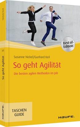 Abbildung von Nickel / Keil | So geht Agilität | 1. Auflage | 2020 | 341 | beck-shop.de