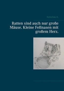 Abbildung von A. | Ratten sind auch nur große Mäuse. Kleine Fellnasen mit großem Herz. | 1. Auflage | 2020 | beck-shop.de
