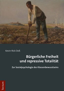 Abbildung von Doß | Bürgerliche Freiheit und repressive Totalität | 2020 | Zur Sozialpsychologie des Klas...