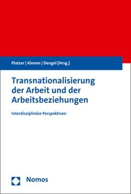 Abbildung von Platzer / Klemm | Transnationalisierung der Arbeit und der Arbeitsbeziehungen | 1. Auflage | 2020 | beck-shop.de