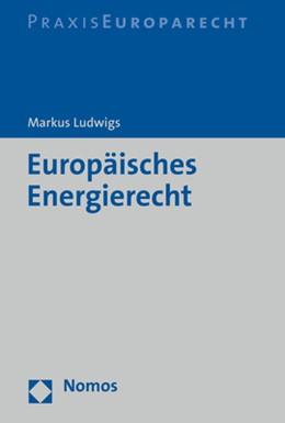Abbildung von Ludwigs | Europäisches Energierecht | 1. Auflage | 2021 | beck-shop.de