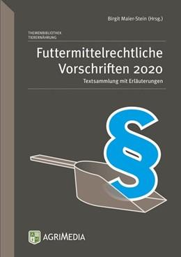 Abbildung von Maier-Stein / Radewahn | Futtermittelrechtliche Vorschriften 2020 | 18. Auflage | 2019 | Textsammlung mit Erläuterungen