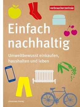 Abbildung von Prinz | Einfach nachhaltig | 1. Auflage | 2021 | beck-shop.de
