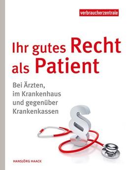 Abbildung von Haack | Ihr gutes Recht als Patient | 1. Auflage | 2022 | beck-shop.de