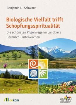 Abbildung von Schwarz | Biologische Vielfalt trifft Schöpfungsspiritualität | 1. Auflage | 2020 | beck-shop.de