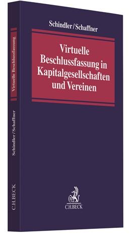 Abbildung von Schindler / Schaffner | Virtuelle Beschlussfassung in Kapitalgesellschaften und Vereinen | 1. Auflage | 2021 | beck-shop.de