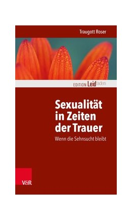 Abbildung von Roser   Sexualität in Zeiten der Trauer   1. Auflage   2014   beck-shop.de