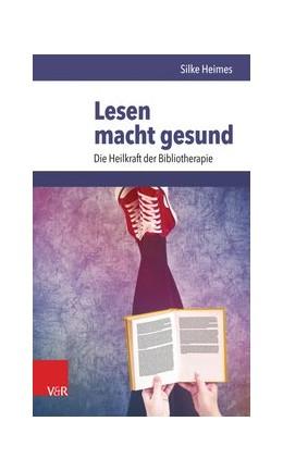 Abbildung von Heimes | Lesen macht gesund | 1. Auflage | 2017 | beck-shop.de