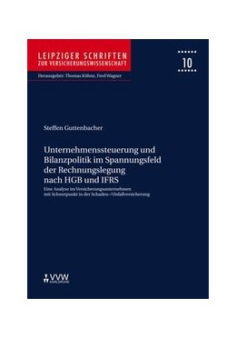 Abbildung von Guttenbacher / Wagner / Köhne | Unternehmenssteuerung und Bilanzpolitik im Spannungsfeld der Rechnungslegung nach HGB und IFRS | 2007 | Eine Analyse im Versicherungsu... | 10