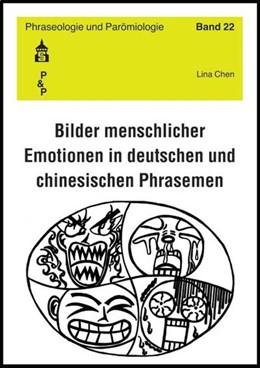 Abbildung von Chen | Bilder menschlicher Emotionen in deutschen und chinesischen Phrasemen | 2007 | 22