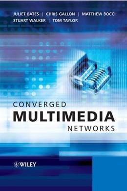 Abbildung von Bates / Gallon / Bocci | Converged Multimedia Networks | 2006