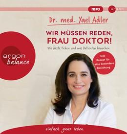 Abbildung von Adler | Wir müssen reden, Frau Doktor! | 2020 | Wie Ärzte ticken und was Patie...