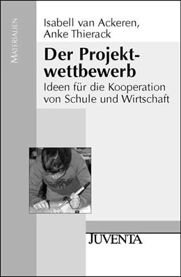 Abbildung von Ackeren / Thierack | Der Projektwettbewerb | 2004 | Ideen für die Kooperation von ...