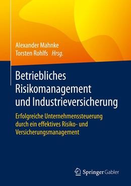 Abbildung von Mahnke / Rohlfs | Betriebliches Risikomanagement und Industrieversicherung | 1. Auflage | 2020 | beck-shop.de