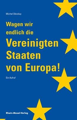 Abbildung von Dévoluy   Wagen wir endlich die Vereinigten Staaten von Europa   1. Auflage   2020   beck-shop.de