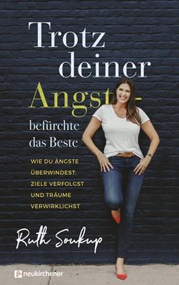 Abbildung von Soukup   Trotz deiner Angst - befürchte das Beste   1. Auflage   2020   beck-shop.de