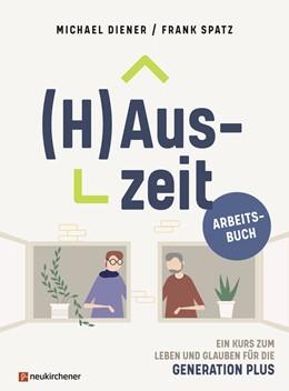 Abbildung von Diener / Spatz | (H)Auszeit - Ein Kurs zum Leben und Glauben für die Generation PLUS | 2020 | Arbeitsbuch
