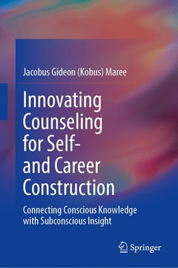 Abbildung von Maree | Innovating Counseling for Self- and Career Construction | 1st ed. 2020 | 2020 | Connecting Conscious Knowledge...