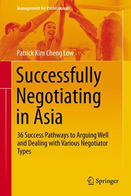 Abbildung von Low | Successfully Negotiating in Asia | 2nd ed. 2020 | 2020 | 36 Success Pathways to Arguing...