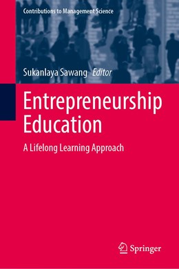 Abbildung von Sawang | Entrepreneurship Education | 1st ed. 2020 | 2020 | A Lifelong Learning Approach