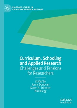 Abbildung von Donovan / Trimmer / Flegg | Curriculum, Schooling and Applied Research | 1st ed. 2020 | 2020 | Challenges and Tensions for Re...