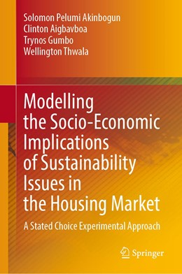 Abbildung von Akinbogun / Aigbavboa / Gumbo | Modelling the Socio-Economic Implications of Sustainability Issues in the Housing Market | 1st ed. 2020 | 2020 | A Stated Choice Experimental A...