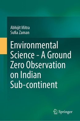Abbildung von Mitra / Zaman | Environmental Science - A Ground Zero Observation on the Indian Subcontinent | 1st ed. 2020 | 2020