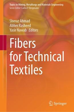 Abbildung von Ahmad / Rasheed / Nawab | Fibers for Technical Textiles | 1st ed. 2021 | 2020