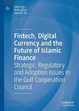Abbildung von Alam / Nazim Ali | Fintech, Digital Currency and the Future of Islamic Finance | 1. Auflage | 2021 | beck-shop.de
