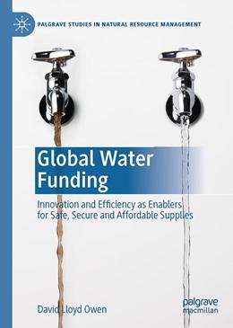Abbildung von Lloyd Owen | Global Water Funding | 1st ed. 2020 | 2020 | Innovation and efficiency as e...