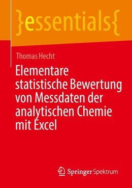 Abbildung von Hecht | Elementare statistische Bewertung von Messdaten der analytischen Chemie mit Excel | 2020