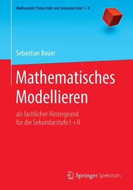 Abbildung von Bauer   Mathematisches Modellieren   1. Auflage   2021   beck-shop.de